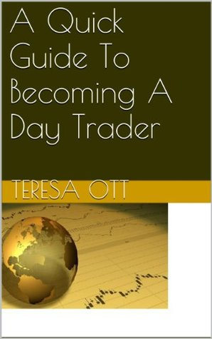 A Quick Guide To Becoming A Day Trader