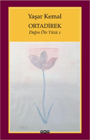Ortadirek by Yaşar Kemal