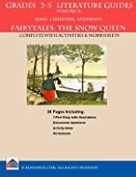 Grades 3-5 Literature Guides: Volume 2: The Snow Queen by Hans Christian Anderson