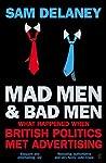 Mad Men & Bad Men: What Happened When British Politics Met Advertising
