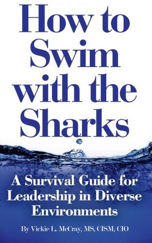 How to Swim with the Sharks: A Survival Guide for Leadership in Diverse Environments