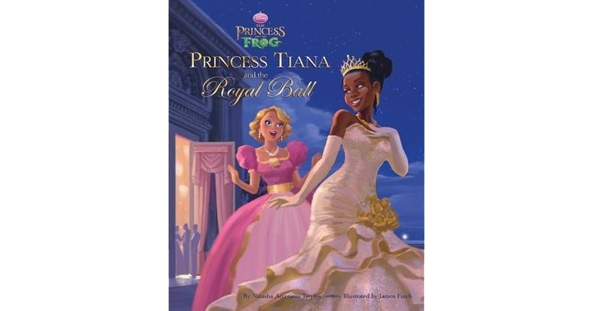 The Princess And The Frog Princess Tiana And The Royal Ball By