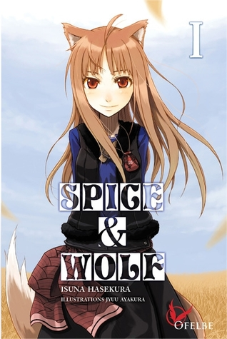 Spice and Wolf I by Isuna Hasekura
