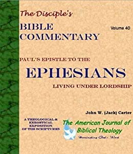 Paul's Epistle to the Ephesians: A Call to Faithful Living (The Disciple's Bible Commentary Book 40)