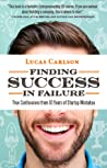 Finding Success in Failure: True Confessions From 10 Years of Startup Mistakes