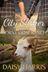 City Slicker at the Horny Goat Ranch