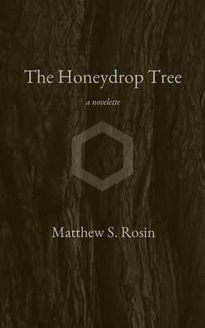 The Honeydrop Tree: a novelette