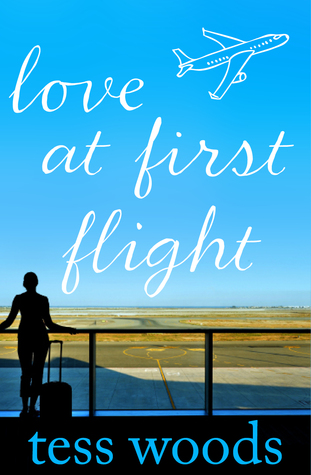 Love At First Flight by Tess Woods