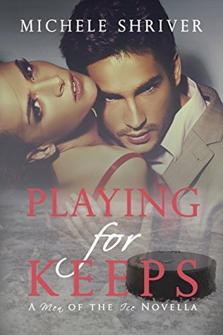 Playing for Keeps (Men of the Ice, #1)