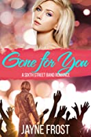 Gone for You (Sixth Street Bands #1)