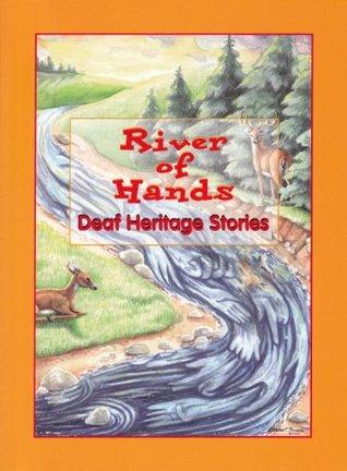 A River of Hands: Deaf Heritage Stories Symara Bonner, Jason Brace, Kayla Bradford