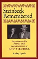 Steinbeck Remembered: Interviews with Friends and Acquaintances of John Steinbeck