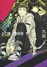 ACID TOWN (1) by Kyuugou