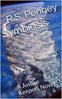 Symbiosis (Justice Keepers Saga #1)