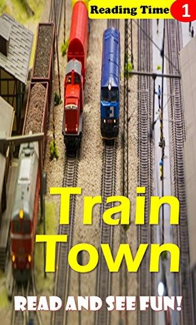 Train town: A Children's Reading Time Level 1 Book (ReadSeeFun Picture Books)