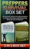 Preppers Survival Box Set: 76 Survival Tactics for Safe Existence in Urban City Areas and Remaining Alive In Case of Disaster (Preppers Survival, preppers survival handbook, preppers survival basics)