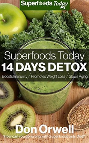 Superfoods Today - 14 Days Detox by Don Orwell