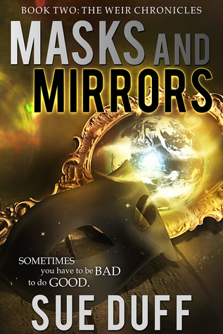 Masks and Mirrors (The Weir Chronicles #2)