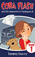 Cora Flash and the Diamond of Madagascar (A Cora Flash Mystery for Kids 9-12, Book 1)