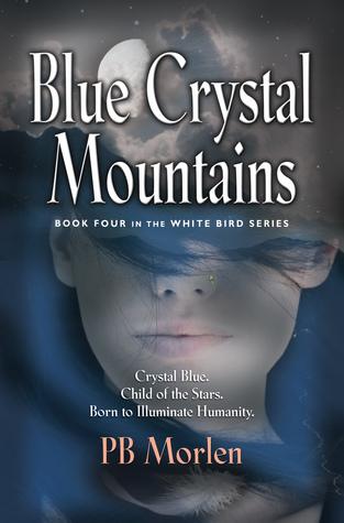 Blue Crystal Mountains (White Bird, #4)