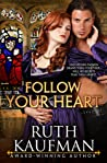 Follow Your Heart (Wars of the Roses Brides, #2)