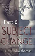 Subject to Change - Part 2