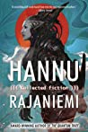 Collected Fiction by Hannu Rajaniemi