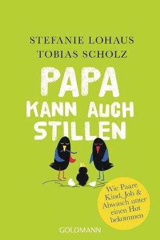 Papa kann auch stillen by Stefanie Lohaus