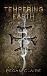 Tempering Earth (Gathering Water, #2)