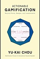 Actionable Gamification (Beyond Points, Badges, and Leaderboards)