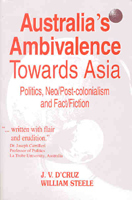 Australia's Ambivalence Towards Asia: Politics, Neo/Post Colonialism, And Fact/Fiction