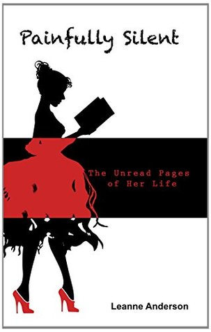 Painfully Silent: The Unread Pages of Her Life
