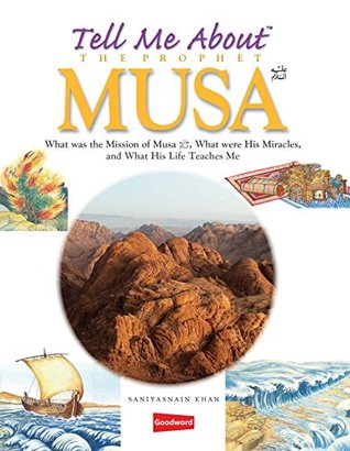 Tell me About Musa (goodword): Islamic Children's Books on the Quran, the Hadith, and the Prophet Muhammad