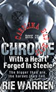 Chrome: With a Heart Forged in Steele