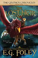 The Lost Heir (The Gryphon Chronicles #1)