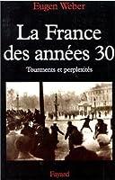 La France Des Années 30. Tourments Et Perplexités