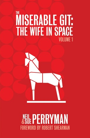 The Miserable Git: The Wife in Space, Volume 1