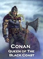 Conan the Barbarian: Queen of The Black Coast (Annotated)