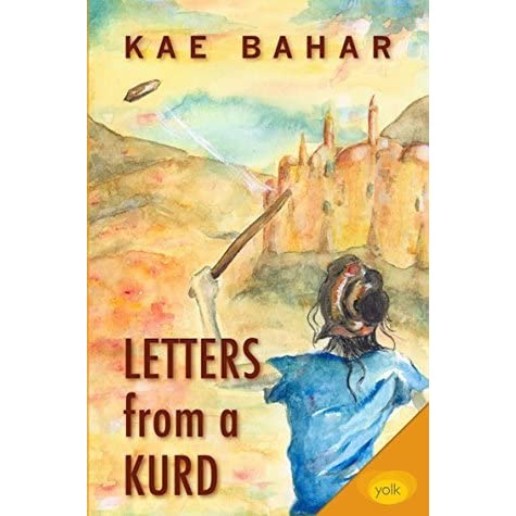 Letters from a Kurd by Kae Bahar