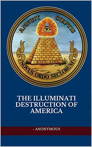 The Illuminati Destruction Of America