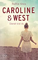 Überall bist du (Caroline & West, #1)