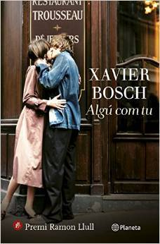Algú com tu by Xavier Bosch