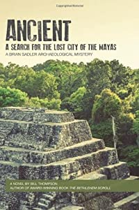 Ancient: A Search for the Lost City of the Mayas