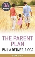 The Parent Plan Part Two