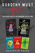 Dorothy Must Die: The Other Side of the Rainbow Collection: No Place Like Oz / Dorothy Must Die / The Witch Must Burn / The Wizard Returns / The Wicked Will Rise