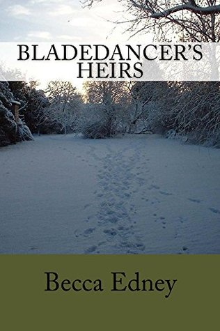 Cover image of novel, showing a snowy landscape with the title Bladedancer's Heirs and author name Becca Edney