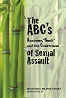 "The ABC's of Sexual Assault: Anatomy, ""Bunk"" and the Courtroom"