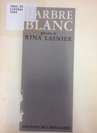 Larbre Blanc By Rina Lasnier