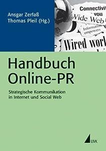 Handbuch Online-PR: Strategische Kommunikation in Internet und Social Web