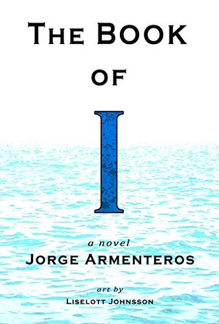The Book of I by Jorge Armenteros